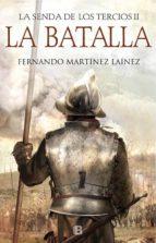 la batalla (la senda de los tercios 2)-fernando martinez lainez-9788466664547