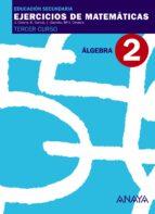 ejercicios de matematicas cuaderno  álgebra (3ºeso) 9788466761147