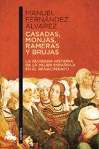 casadas, monjas, rameras y brujas: la verdadera historia de la mu jer en el renacimiento manuel fernandez alvarez 9788467034547