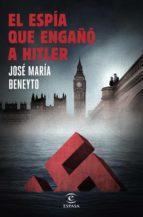el espía que engañó a hitler (ebook)-jose maria beneyto-9788467048247