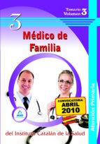 MEDICO DE FAMILIA DE ATENCION PRIMARIA DEL INSTITUTO CATALAN DE LA SALUD. TEMARIO VOLUMEN III
