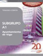 subgrupo a1 ayuntamiento de vigo. temario comun 9788468104447