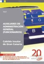 AUXILIARES DE ADMINISTRACION GENERAL DEL CABILDO INSULAR DE GRAN CANARIA (FUNCIONARIOS). TEST