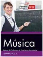 cuerpo de profesores de enseñanza secundaria. música. temario vol. iii. 9788468167947