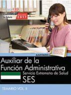 auxiliar de la función administrativa. servicio extremeño de salud. temario vol. ii 9788468178547