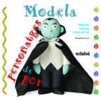 El libro de Modela personatges de por autor BERNADETTE CUXART PICART PDF!