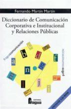 diccionario de comunicacion corporativa e institucional y relacio nes publicas (incluye cd)-fernando martin martin-9788470741647