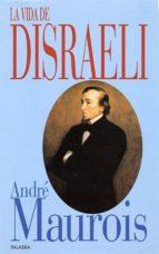 LA VIDA DE DISRAELI, de André Maurois 9788471189547