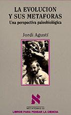 la evolucion y sus metaforas-jordi agusti-9788472234147