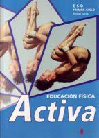 educacion fisica activa 1 (eso)-fidel gonzalez fernandez-9788476283547