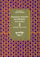 programa de reeducacion para dificultades de la escritura: cuader no 2. aprendizaje de silabas cerradas elena huerta antonio matamola 9788477744047