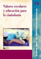 valores escolares y educacion para la ciudadania-loli anaut-9788478272747