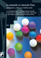 la evaluacion en educacion fisica: investigacion y practica en el ambito escolar 9788478273447