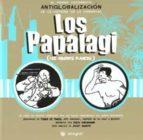 los papalagi (los hombres blancos): el primer antiglobalizacion e n la historia de la humanidad-9788478714247