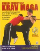 manual completo de krav maga: la guia definitiva para mas de 230 tecnicas de combate y defensa personal-darren levine-9788479027247