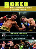boxeo. entrenamiento de la tecnica y tactica de combate andy dumas 9788479029647