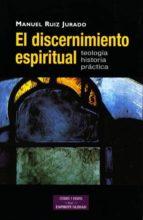 el discernimiento espiritual: teologia historica practica manuel ruiz jurado 9788479146047
