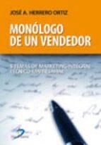 monologo de un vendedor: 5 temas de marketing integral tecnico em presarial jose antonio herrero ortiz 9788479788247