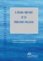 El libro de El regimen tributario de las operaciones vinculadas autor VV.AA. DOC!