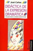 didactica de la expresion dramatica-jose cañas torregrosa-9788480630047