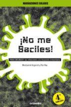 ¡no me baciles!: para entender: las infecciones y la respuesta in munitaria-montserrat argerich tarres-flor rey tejeiro-9788480632447