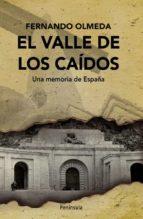 el valle de los caidos: una memoria de españa-fernando olmeda-9788483078747