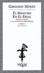 el maestro en el erial: ortega y gasset y la cultura del franquis mo-gregorio moran-9788483108147