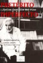 preterito imperfecto: autobiografia: (1922 1949) (ix premio comil las) carlos castilla del pino 9788483109847