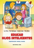 educar hijos inteligentes: superdotacion, familia y escuela-luz et al. perez-9788483163047