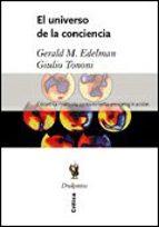 el universo de la conciencia gerald m. edelman giulio tononi 9788484323747