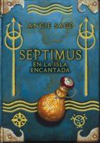 septimus en la isla encantada-angie sage-9788484415947