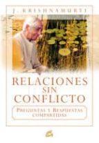 relaciones sin conflicto. preguntas y respuestas compartidas-jiddu krishnamurti-9788484452447