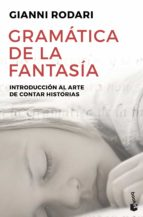 gramatica de la fantasia:introduccion al arte de contar historias-gianni rodari-9788484531647