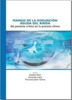 manejo de la disfuncion aguda de riñon del paciente critico en la practica clinica esteban poch 9788484738947