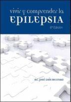 vivir y comprender la epilepsia   (6ª ed.)-jose luis herranz fernandez-9788484739647