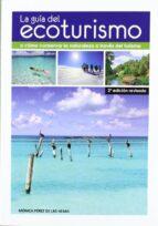 la guia del ecoturismo  (2ª ed. rev)-monica perez de las heras-9788484765547