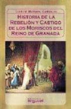 historia de la rebelion y castigo de los moriscos del reino de gr anada luis del marmol carvajal 9788486167547