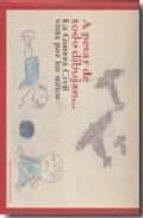 a pesar de todo dibujan...: la guerra civil vista por los niños 9788488699947