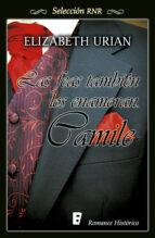 CAMILE (LAS FEAS TAMBIÉN LOS ENAMORAN 1) (EBOOK)