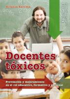 docentes toxicos: prevencion y mejoramiento en el rol educativo, formativo y personal-alfonso barreto-9788490230947