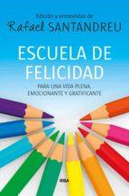 escuela de felicidad rafael santandreu 9788490563847