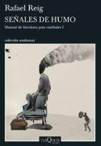 señales de humo: manual de literatura para canibales 1 rafael reig 9788490662847