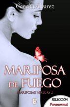 mariposa de fuego (mariposas negras 2) (ebook)-concha álvarez-9788490699447