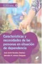 caracteristicas y necesidades de las personas en situacion de dependencia-jose javier rosales jimenez-salvador h. alonso delgado-9788490773147