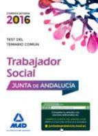 TRABAJADORES SOCIALES DE LA JUNTA DE ANDALUCÍA. TEST DEL TEMARIO COMÚN