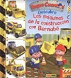 El libro de Las maquinas de construcción con bernabé autor EMILIE BEAUMONT TXT!
