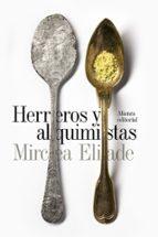 herreros y alquimistas-mircea eliade-9788491042747