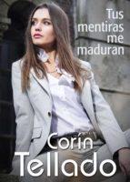 tus mentiras me maduran (ebook)-corín tellado-9788491625247