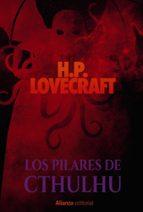 los pilares de cthulhu h.p. lovecraft 9788491813347