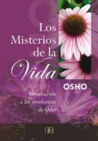 los misterios de la vida: introduccion a las enseñanzas de osho ( 7ª ed.) 9788492092147